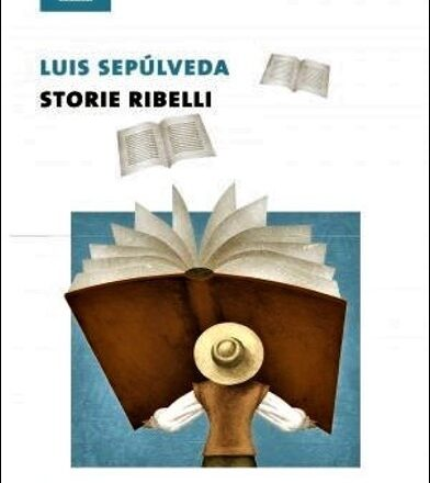 Storie ribelli – Luis Sepúlveda