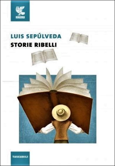 Storie ribelli - Luis Sepúlveda